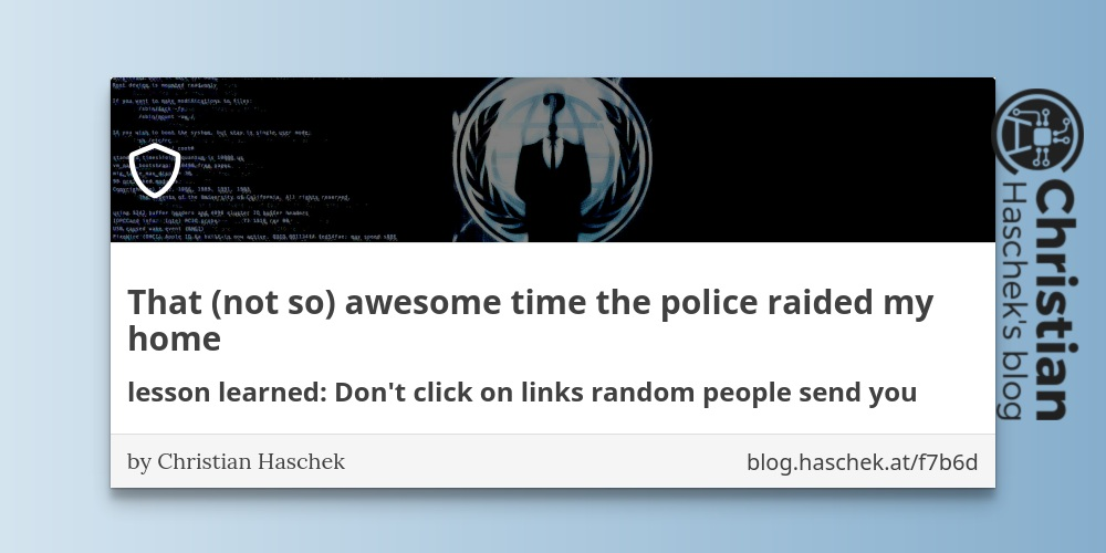 That (not so) awesome time the police raided my home