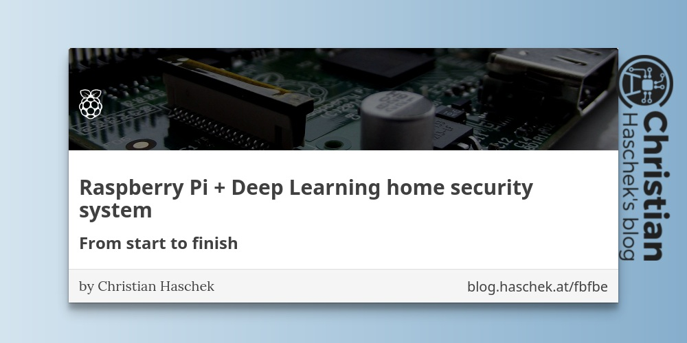 Raspberry Pi + Deep Learning home security system