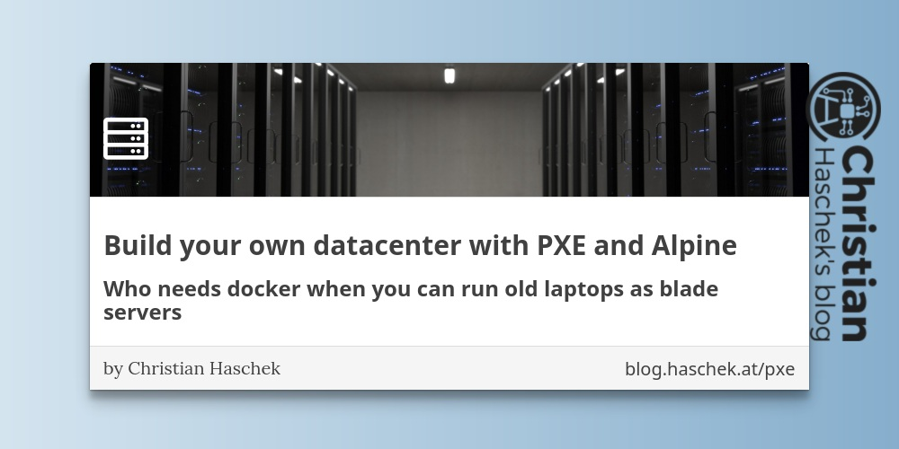Build your own datacenter with PXE and Alpine