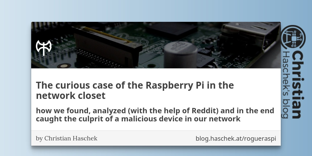QnA VBage How I got the home address of the person that put a RasPi in our network closet